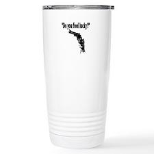 DO YOU FEEL LUCKY (GUN) Travel Coffee Mug