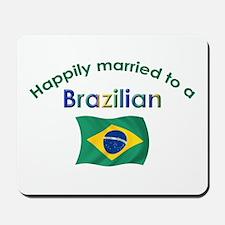 Happily Married To Brazilian Mousepad