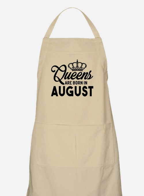 Queens Are Born In August Light Apron