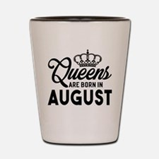 Queens Are Born In August Shot Glass