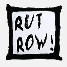 Rut Row! Throw Pillow