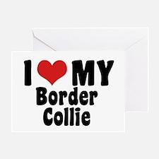 I Love My Border Collie Greeting Card