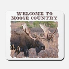Welcome to Moose Country Mousepad