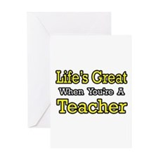 """Life's Great...Teacher"" Greeting Card"