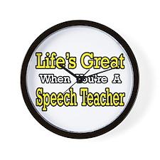 """""""Life's Great...Speech Teacher"""" Wall Clock"""
