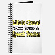 """""""Life's Great...Speech Teacher"""" Journal"""