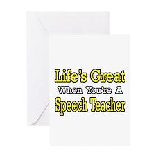 """""""Life's Great...Speech Teacher"""" Greeting Card"""