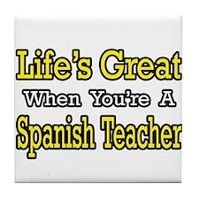 """Life...Spanish Teacher"" Tile Coaster"