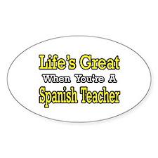 """""""Life...Spanish Teacher"""" Oval Decal"""