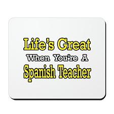 """Life...Spanish Teacher"" Mousepad"