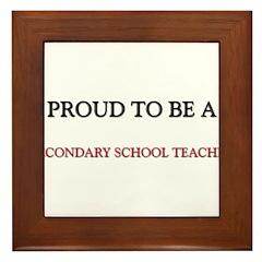 Proud to be a Secondary School Teacher Framed Tile
