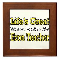 """""""Life's Great...Econ Teacher"""" Framed Tile"""