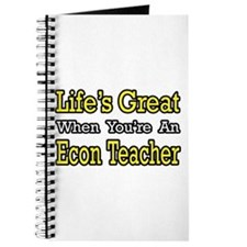 """Life's Great...Econ Teacher"" Journal"
