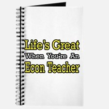 """Life's Great...Econ Teacher"" Journal"