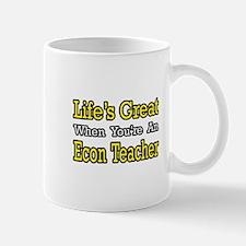 """Life's Great...Econ Teacher"" Mug"