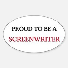 Proud to be a Screenwriter Oval Decal