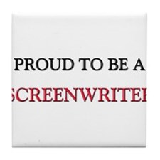 Proud to be a Screenwriter Tile Coaster