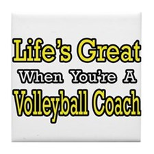 """""""Great...Volleyball Coach"""" Tile Coaster"""
