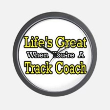"""""""Life's Great...Track Coach"""" Wall Clock"""