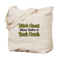 """Life's Great...Track Coach"" Tote Bag"