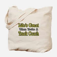 """""""Life's Great...Track Coach"""" Tote Bag"""