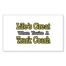 """Life's Great...Track Coach"" Rectangle Sticker 10"