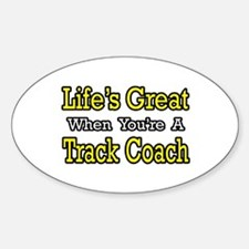 """Life's Great...Track Coach"" Oval Decal"