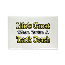 """""""Life's Great...Track Coach"""" Rectangle Magnet"""