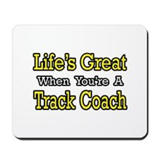 """""""Life's Great...Track Coach"""" Mousepad"""