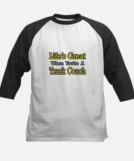 """Life's Great...Track Coach"" Kids Baseball Jersey"