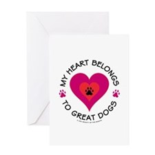 My Heart Belongs to Great Dogs Greeting Card