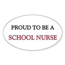Proud to be a School Nurse Oval Decal