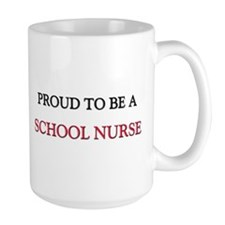 Proud to be a School Nurse Mug
