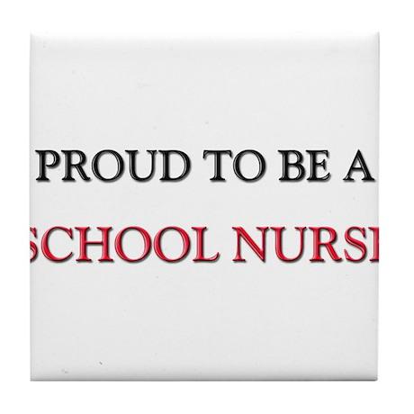 Proud to be a School Nurse Tile Coaster