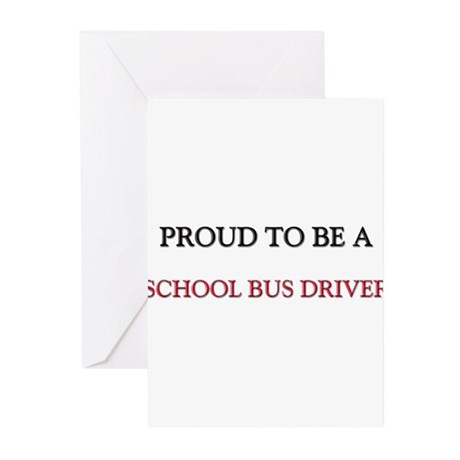Proud to be a School Bus Driver Greeting Cards (Pk