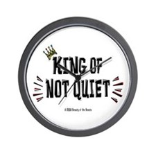 King of Not Quiet! Wall Clock
