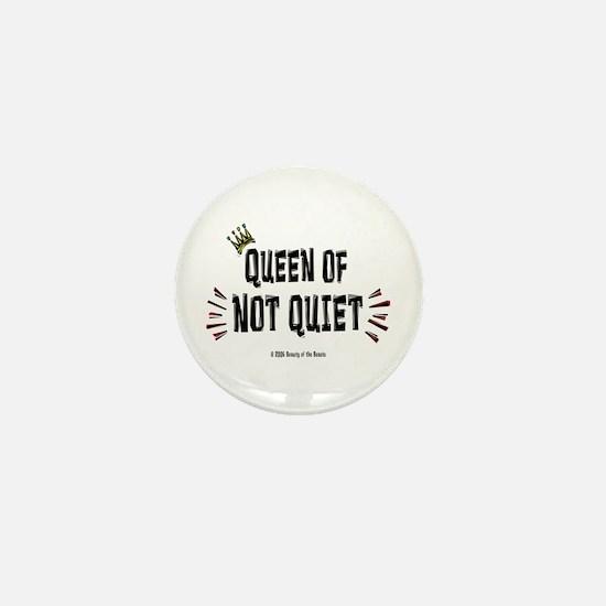 Queen of Not Quiet! Mini Button