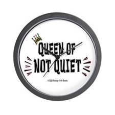 Queen of Not Quiet! Wall Clock