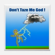 Don't Taze Me God Tile Coaster