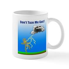 Don't Taze Me God Mug