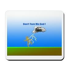 Don't Taze Me God Mousepad