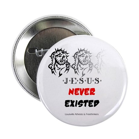 """Jesus Never Existed 2.25"""" Button"""