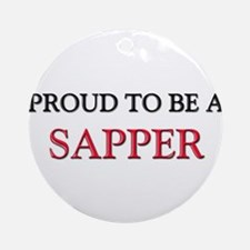 Proud to be a Sapper Ornament (Round)