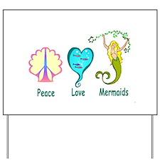 Peace,Luv, Mermaids Yard Sign