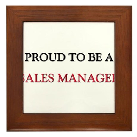 Proud to be a Sales Manager Framed Tile