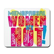 Menopausal Women are HOT! Mousepad