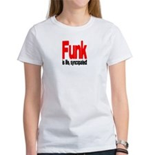 Funk is Life, Syncopated! Tee