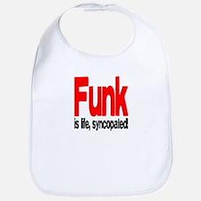 Funk is Life, Syncopated! Bib
