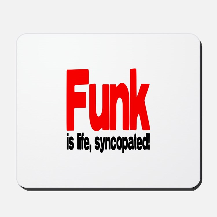 Funk is Life, Syncopated! Mousepad