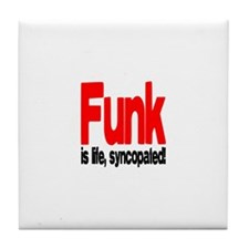 Funk is Life, Syncopated! Tile Coaster